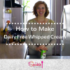 Video: How to Make Dairy Free Whipped Cream