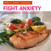 Fighting Anxiety with Food