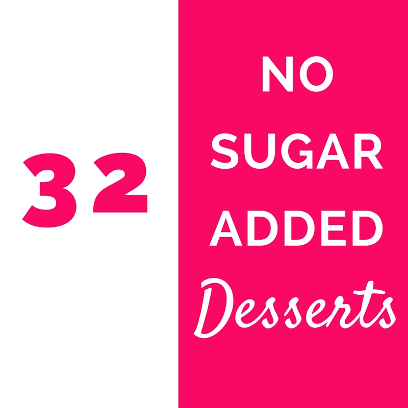 32 No Sugar Added Desserts